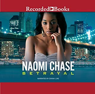 Betrayal                   By:                                                                                                                                 Naomi Chase                               Narrated by:                                                                                                                                 Diana Luke                      Length: 12 hrs and 54 mins     521 ratings     Overall 4.8