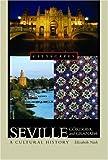 Seville, Córdoba, and Granada: A Cultural History (Cityscapes)
