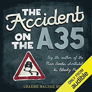 The Accident on the A35                   Written by:                                                                                                                                 Graeme Macrae Burnet                               Narrated by:                                                                                                                                 Geoffrey Breton                      Length: 8 hrs and 15 mins     Not rated yet     Overall 0.0