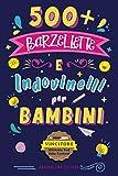 Barzellette per Bambini: 500+ barzellette e indovinelli per bambini per ridere in famiglia, sconfiggere la noia e stimolare la mente | VINCITORE 2021 | Idea Regalo Libro Bambini 6 - 11 Anni