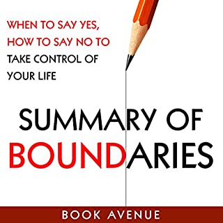 Summary of Boundaries: When to Say Yes, How to Say No to Take Control of Your Life                   By:                                                                                                                                 Book Avenue                               Narrated by:                                                                                                                                 Leanne Thompson                      Length: 1 hr and 17 mins     4 ratings     Overall 4.5