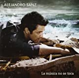 Songtexte von Alejandro Sanz - La música no se toca