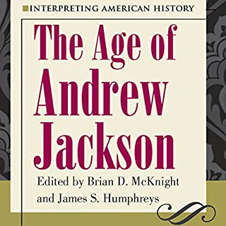 Interpreting American History: The Age of Andrew Jackson audiobook cover art