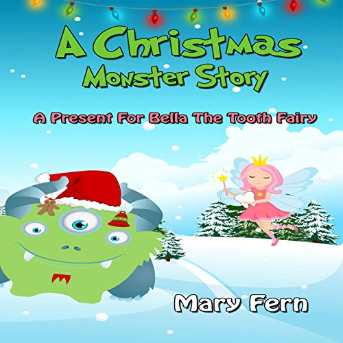 A Christmas Monster Story: A Present for Bella the Tooth Fairy cover art