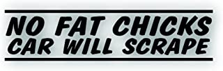 Solar Graphics USA No Fat Chicks Car Will Scrape Decal - for Low Rider, Sport Compact Car Windshield or Bumper Sticker - 2 x 8 1/2 inch in Black
