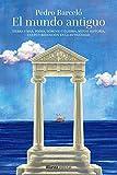 El mundo antiguo: Tierra y mar, poder, dominio y guerra, mito e historia, culto y redención en la...