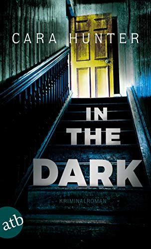 In the Dark - Keiner weiß, wer sie sind: Kriminalroman (Detective Inspector Fawley ermittelt 2)