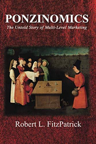 Ponzinomics: The Untold Story of Multi-Level Marketing