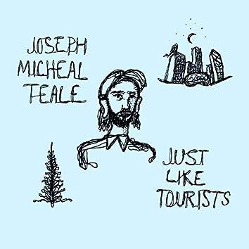 Just Like Tourists
