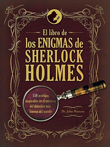 El Libro De Los Enigmas De Sherlock Holmes: 150 acertijos inspirados en el universo del detective más famoso del mundo (Ocio, entretenimiento y viajes)