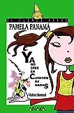 Pamela Panamá ya no cree en cuentos de hadas (LITERATURA IN