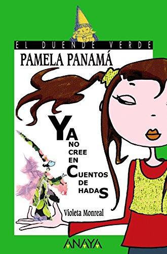 Pamela Panamá ya no cree en cuentos de hadas (LITERATURA INFANTIL - El Duende Verde)