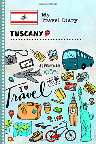 Tuscany Travel Diary: Kids Guided Journey Log Book 6x9 - Record Tracker Book For Writing, Sketching, Gratitude Prompt - Vacation Activities Memories Keepsake Journal - Girls Boys Traveling Notebook