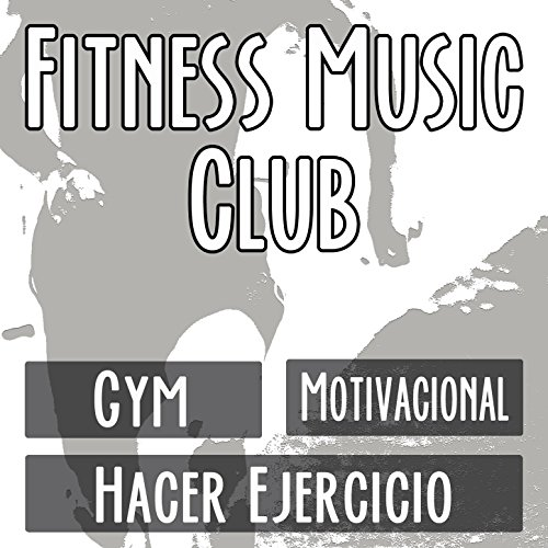 Fitness Music Club: La Mejor Musica Motivacional para Entrenar en el G