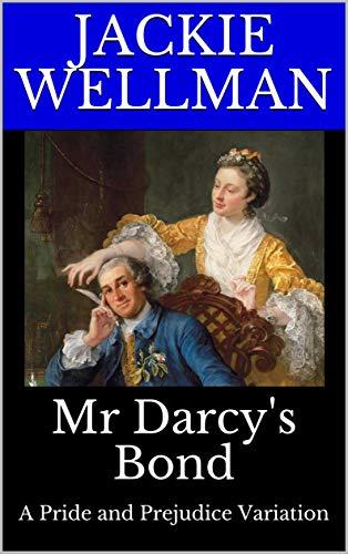 Mr Darcy's Bond: A Pride and Prejudice Variation (English Edition)
