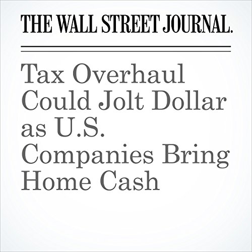 Tax Overhaul Could Jolt Dollar as U.S. Companies Bring Home Cash copertina