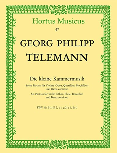 Die kleine Kammermusik -Sechs Partien für Violine (Oboe, Querflöte, Blockflöte) und Basso continuo-. Reihe: Hortus Musicus. Spielpartitur, Stimmensatz, Sammelband