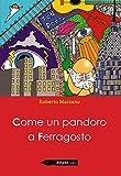 Come un pandoro a ferragosto (Bandini) (Italian Edition)