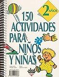 150 actividades para niños y niñas de 2 años: 12 (Libros de actividades)