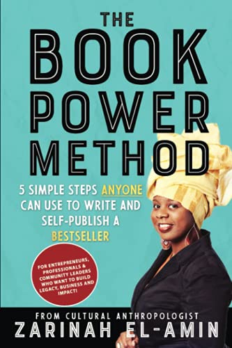 Compare Textbook Prices for The Book Power Method: 5 Simple Steps ANYONE can Use To Write & Self-Publish a Bestseller The Culture Maker Series  ISBN 9781945873331 by El-Amin, Zarinah