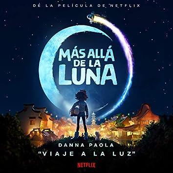 """Viaje A La Luz (De """"Más Allá De La Luna"""" Soundtrack)"""