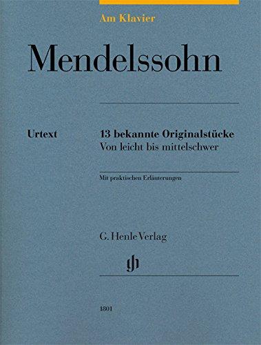 Am Klavier - Mendelssohn: 13 bekannte Originalstücke
