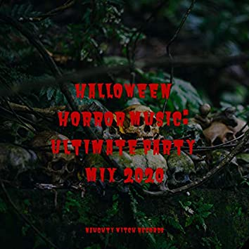 Halloween Horror Music: Ultimate Party Mix  2020