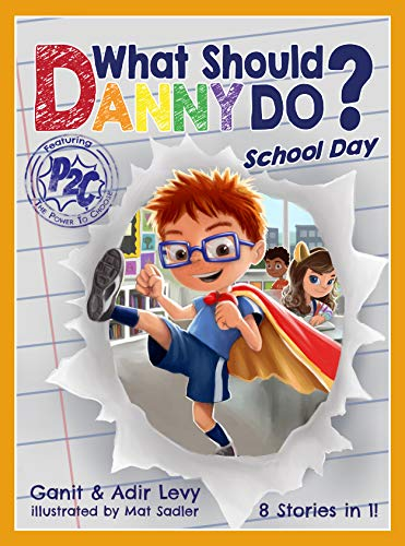 What Should Danny Do? School Day (The Power to Choose Series