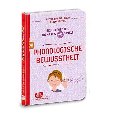 Phonologische Bewusstheit - Grundlagen und mehr als 80 Spiele (Don Bosco Spieleschatz)