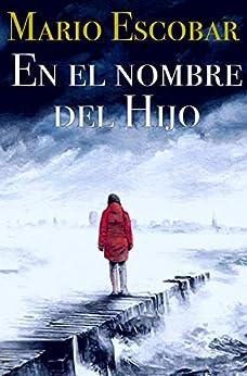 En el nombre del Hijo: Un thriller adictivo (Crímenes del Norte nº 2) de [Mario  Escobar , Damián (Tesok) Fernández]