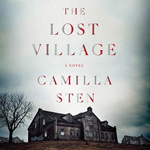 The Lost Village Audiobook By Alexandra Fleming,                                                                                        Camilla Sten cover art