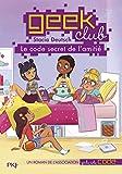 Geek club - tome 01 : Le code secret de l'amitié (1)