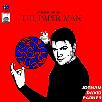 Paper Man (The Ballad of The)