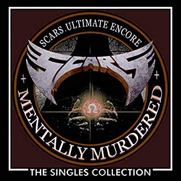 (The Singles Collection) Mentally Murdered