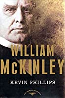 William McKinley: The American Presidents