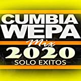 Cumbia Wepa Mix 2020 Solo Exitos