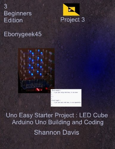 Uno Easy Starter Project: LED Cube: Arduino Uno Building and Coding: 3