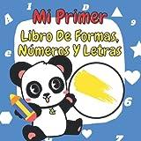Mi Primer Libro De Formas, Números Y Letras: Libro de colorear para niños de 1 a 5...