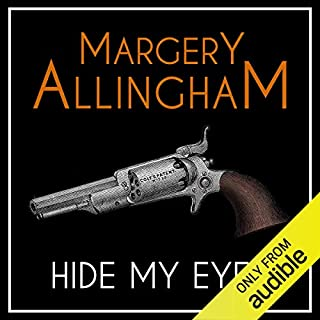 Hide My Eyes                   By:                                                                                                                                 Margery Allingham                               Narrated by:                                                                                                                                 David Thorpe                      Length: 7 hrs and 53 mins     54 ratings     Overall 4.3