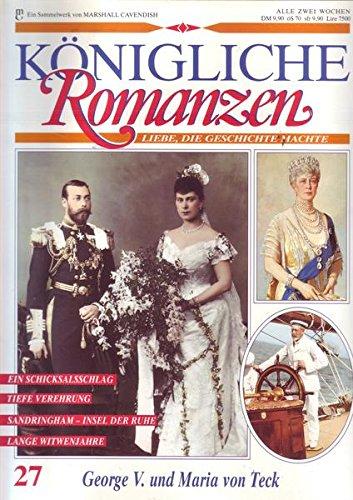Königliche Romanzen Nr. 27 George V. und Maria von Teck