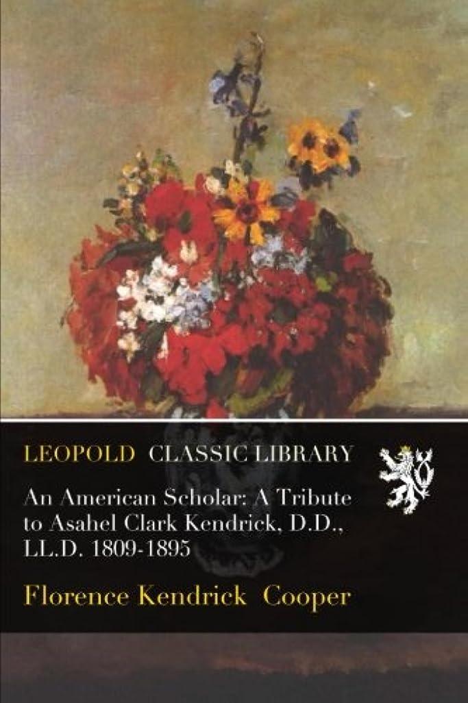 平和なバナナエンジニアリングAn American Scholar: A Tribute to Asahel Clark Kendrick, D.D., LL.D. 1809-1895