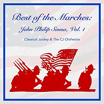 Best of the Marches: John Philip Sousa, Vol. 1
