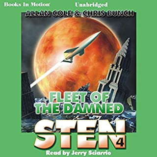Fleet of the Damned     Sten Series, Book 4              By:                                                                                                                                 Allan Cole,                                                                                        Chris Bunch                               Narrated by:                                                                                                                                 Jerry Sciarrio                      Length: 11 hrs and 30 mins     126 ratings     Overall 4.5
