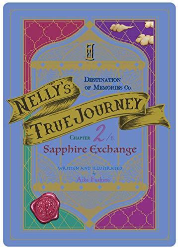 NELLY'S TRUE JOURNEY (CHAPTER 2 Sapphire Exchange) ネリのほんとうの旅 (第2章サファイア交換局)の詳細を見る