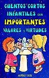 Cuentos Cortos Infantiles con IMPORTANTES VALORES y VIRTUDES: Historias para niños sobre SALUD e HIGIENE PERSONAL para Ser Recordados y compartidos ( Cuentos Infantiles 3 años – 12 años )