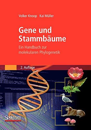 Gene und Stammbaume: Ein Handbuch zur molekularen Phylogenetik (German Edition)