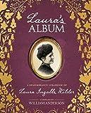 Laura's Album: A Remembrance Scrapbook of Laura Ingalls Wilder (Little House Nonfiction)