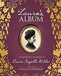 Image: Laura's Album: A Remembrance Scrapbook of Laura Ingalls Wilder (Little House Nonfiction), by William Anderson (Author). Publisher: HarperCollins (September 19, 2017)