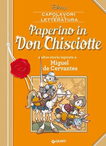 Paperino in Don Chisciotte: e altre storie ispirate a Miguel de Cervantes (Letteratura a fumetti Vol. 5) di [Disney,]