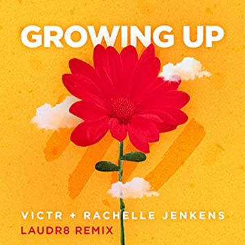 Growing Up (Laudr8 Remix)